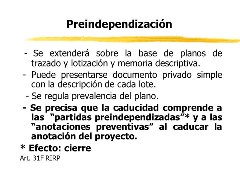Preindependización - Se extenderá sobre la base de planos de trazado y lotización y memoria descriptiva.