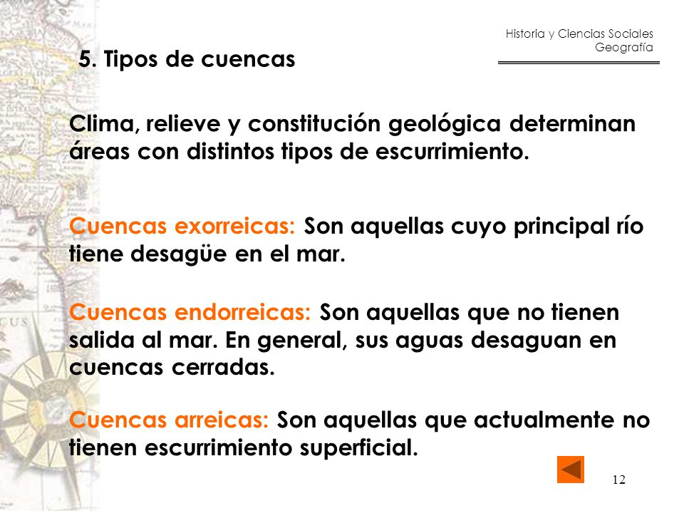 5. Tipos de cuencas Clima, relieve y constitución geológica determinan. áreas con distintos tipos de escurrimiento.