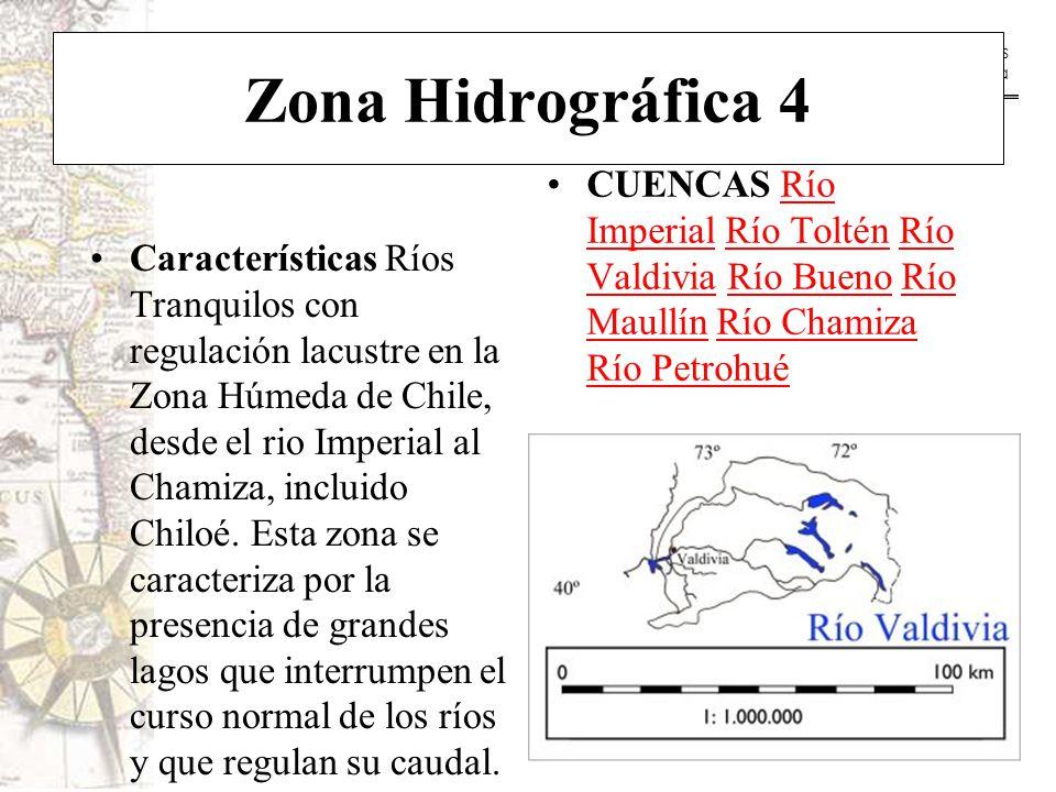 Zona Hidrográfica 4 CUENCAS Río Imperial Río Toltén Río Valdivia Río Bueno Río Maullín Río Chamiza Río Petrohué.