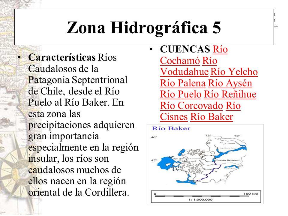 Zona Hidrográfica 5 CUENCAS Río Cochamó Río Vodudahue Río Yelcho Río Palena Río Aysén Río Puelo Río Reñihue Río Corcovado Río Cisnes Río Baker.
