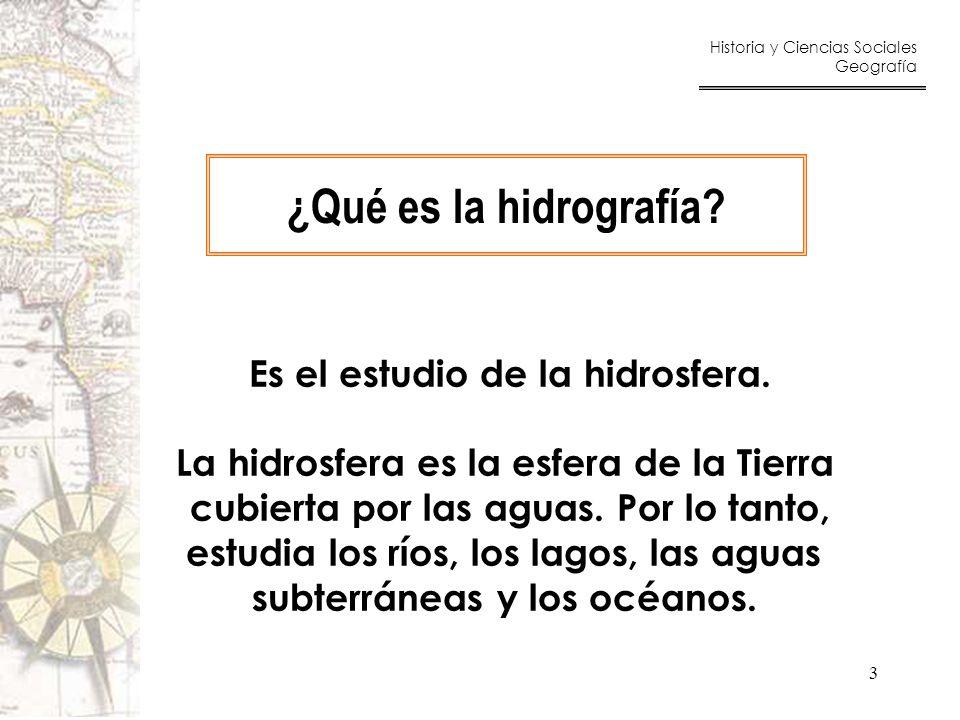 ¿Qué es la hidrografía Es el estudio de la hidrosfera.