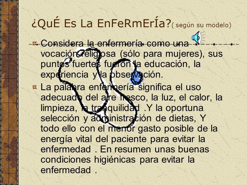¿QuÉ Es La EnFeRmErÍa ( según su modelo)