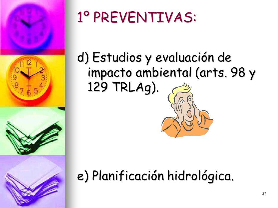 1º PREVENTIVAS: d) Estudios y evaluación de impacto ambiental (arts.