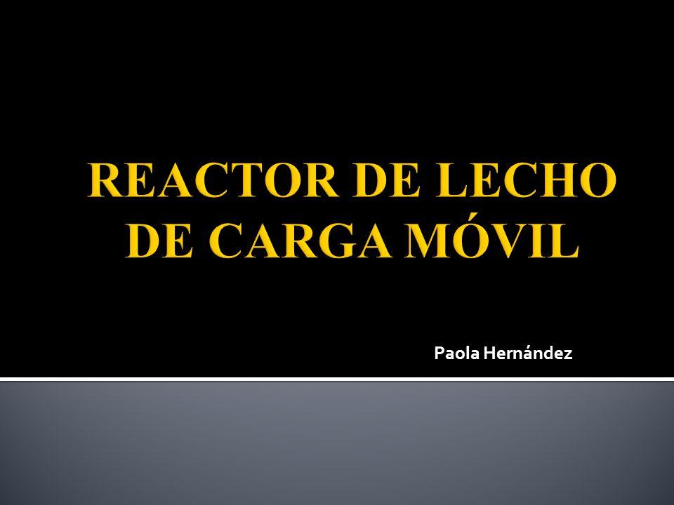 REACTOR DE LECHO DE CARGA MÓVIL