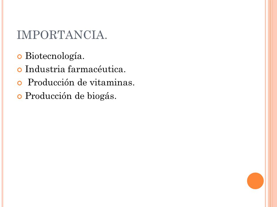 IMPORTANCIA. Biotecnología. Industria farmacéutica.