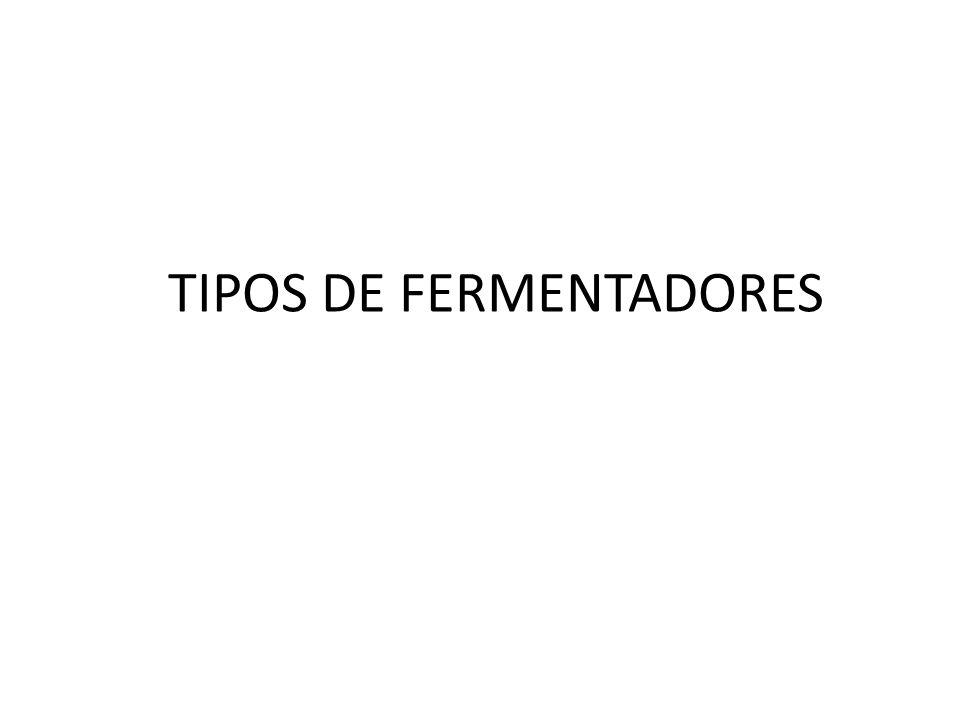 TIPOS DE FERMENTADORES