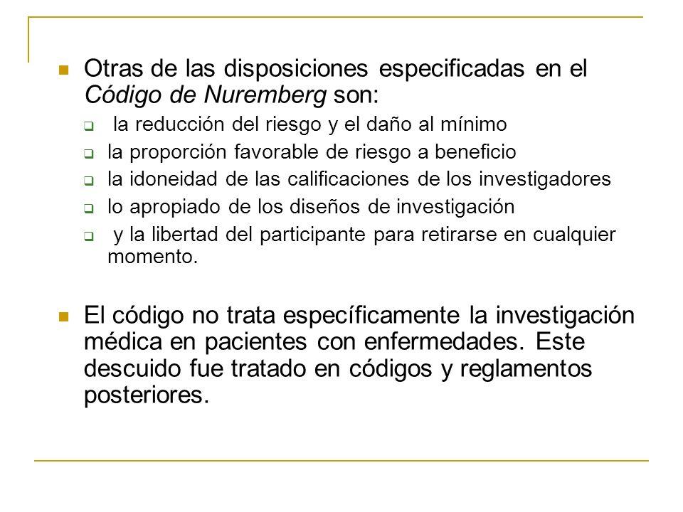 Otras de las disposiciones especificadas en el Código de Nuremberg son: