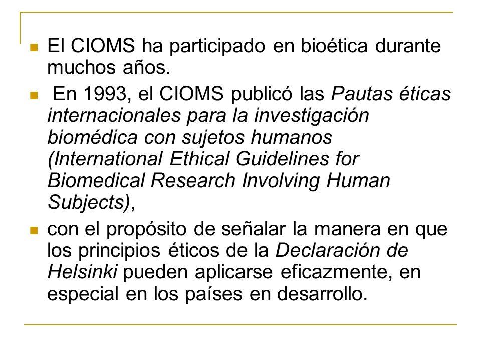 El CIOMS ha participado en bioética durante muchos años.