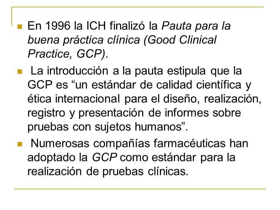 En 1996 la ICH finalizó la Pauta para la buena práctica clínica (Good Clinical Practice, GCP).