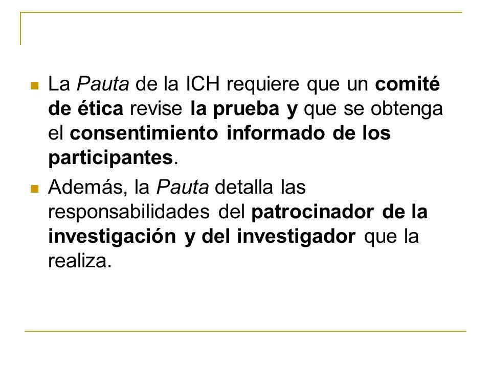 La Pauta de la ICH requiere que un comité de ética revise la prueba y que se obtenga el consentimiento informado de los participantes.