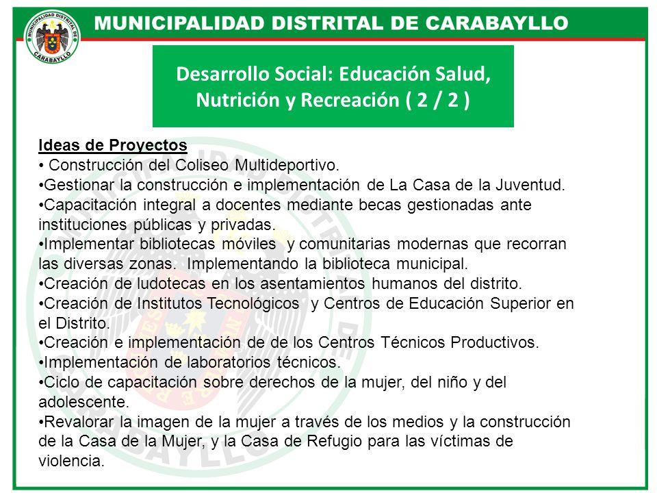Desarrollo Social: Educación Salud, Nutrición y Recreación ( 2 / 2 )