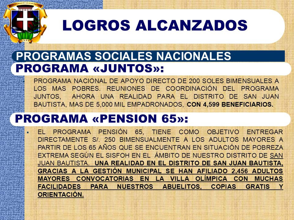 LOGROS ALCANZADOS PROGRAMAS SOCIALES NACIONALES MUNICIPALES:
