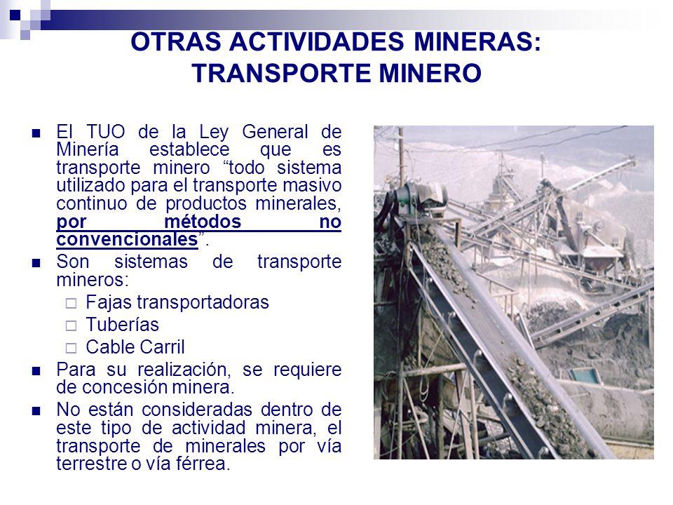 OTRAS ACTIVIDADES MINERAS: TRANSPORTE MINERO