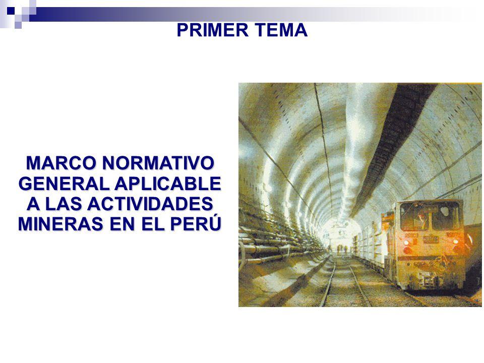MARCO NORMATIVO GENERAL APLICABLE A LAS ACTIVIDADES MINERAS EN EL PERÚ