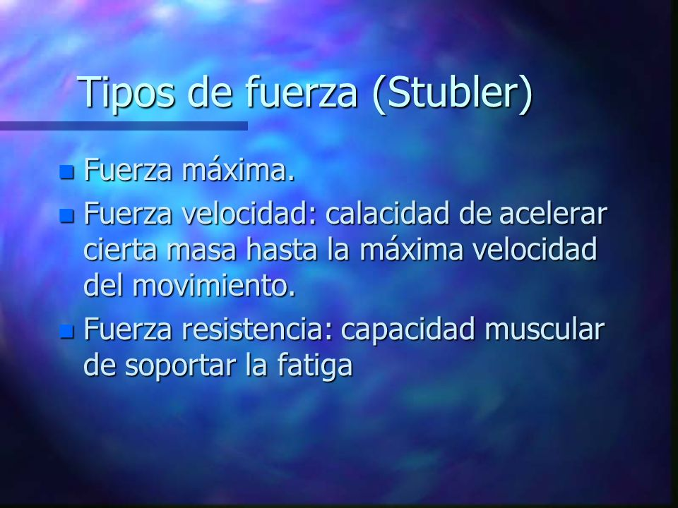 Tipos de fuerza (Stubler)