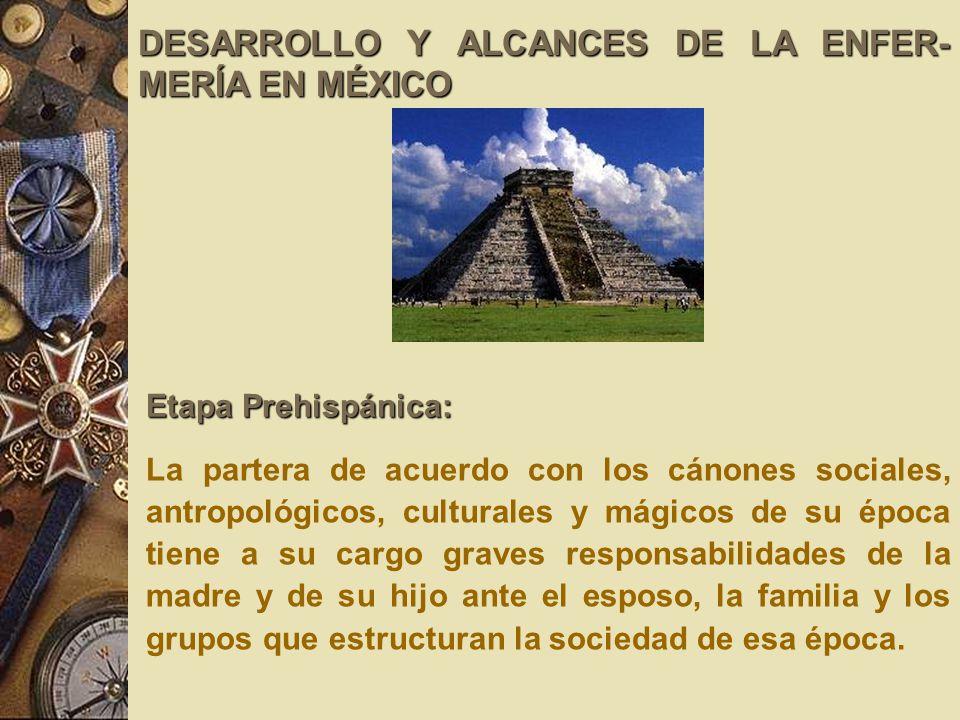 DESARROLLO Y ALCANCES DE LA ENFER-MERÍA EN MÉXICO