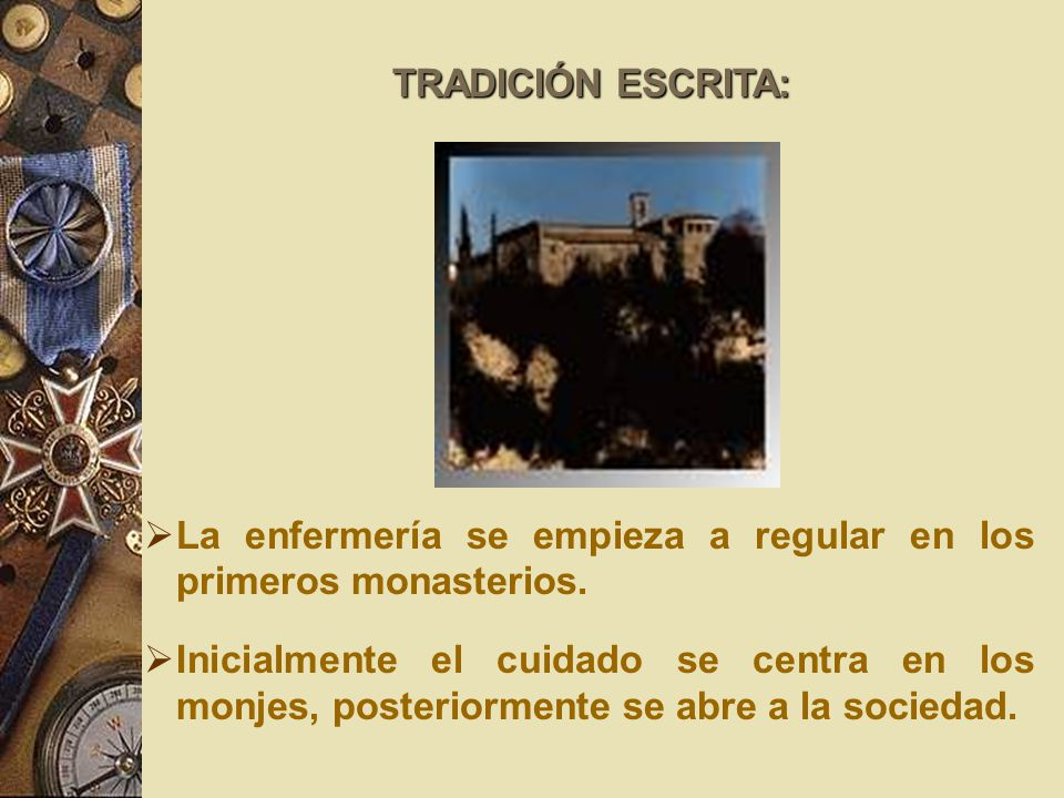 TRADICIÓN ESCRITA: La enfermería se empieza a regular en los primeros monasterios.
