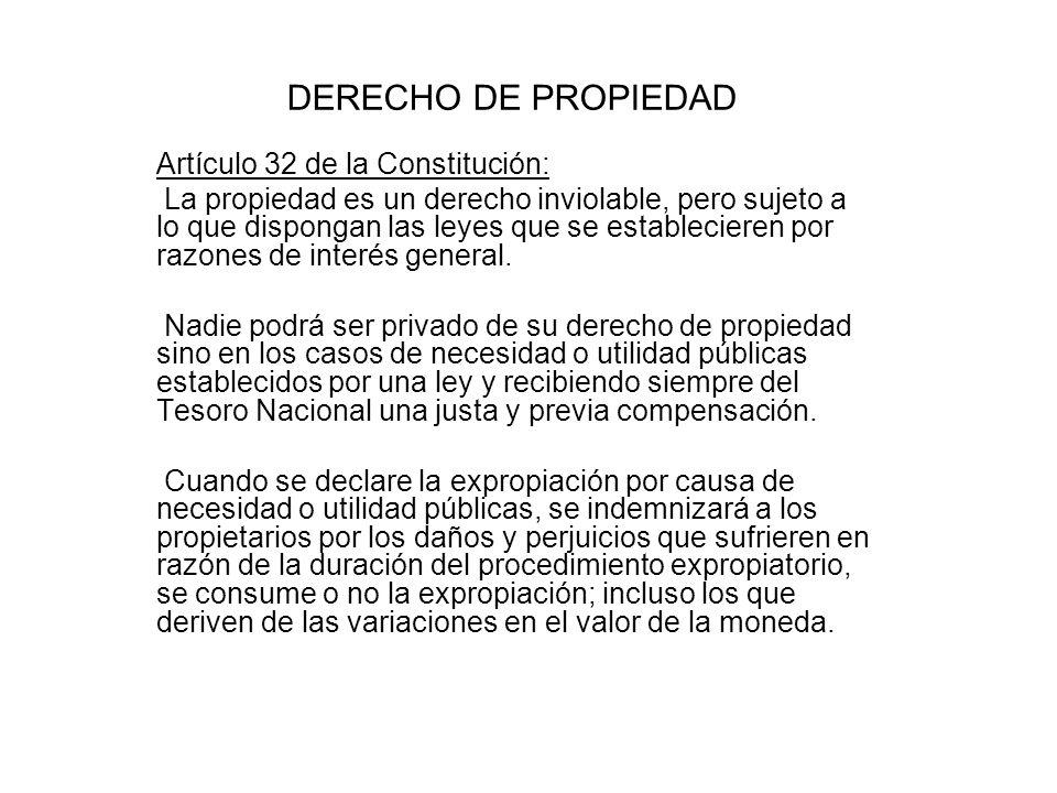 DERECHO DE PROPIEDAD Artículo 32 de la Constitución: