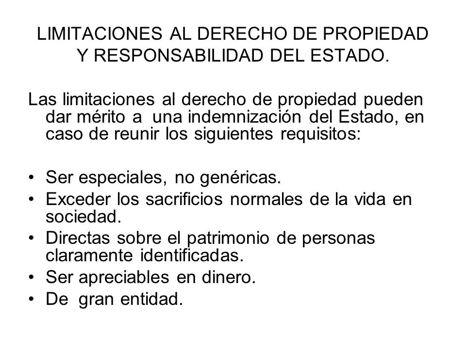 LIMITACIONES AL DERECHO DE PROPIEDAD Y RESPONSABILIDAD DEL ESTADO.