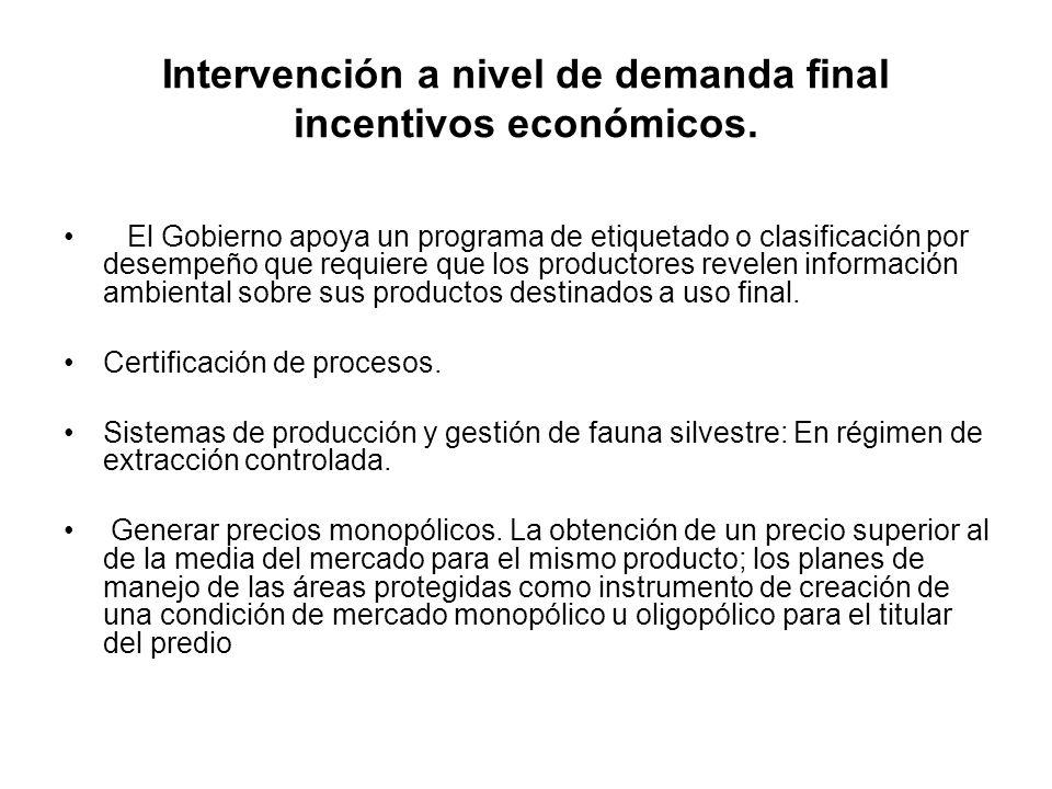 Intervención a nivel de demanda final incentivos económicos.