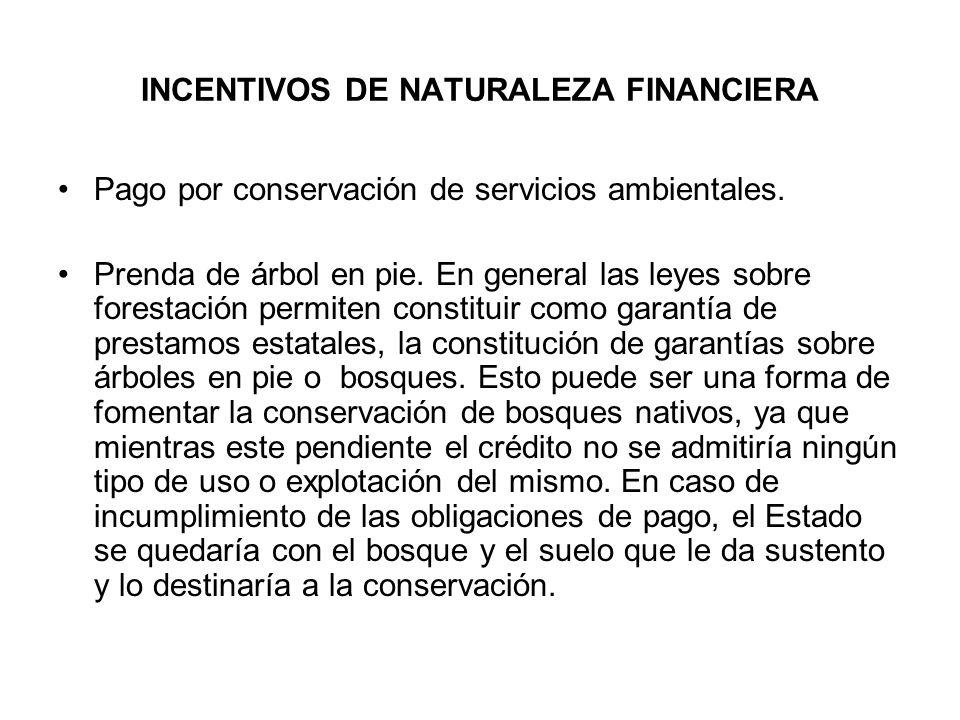 INCENTIVOS DE NATURALEZA FINANCIERA