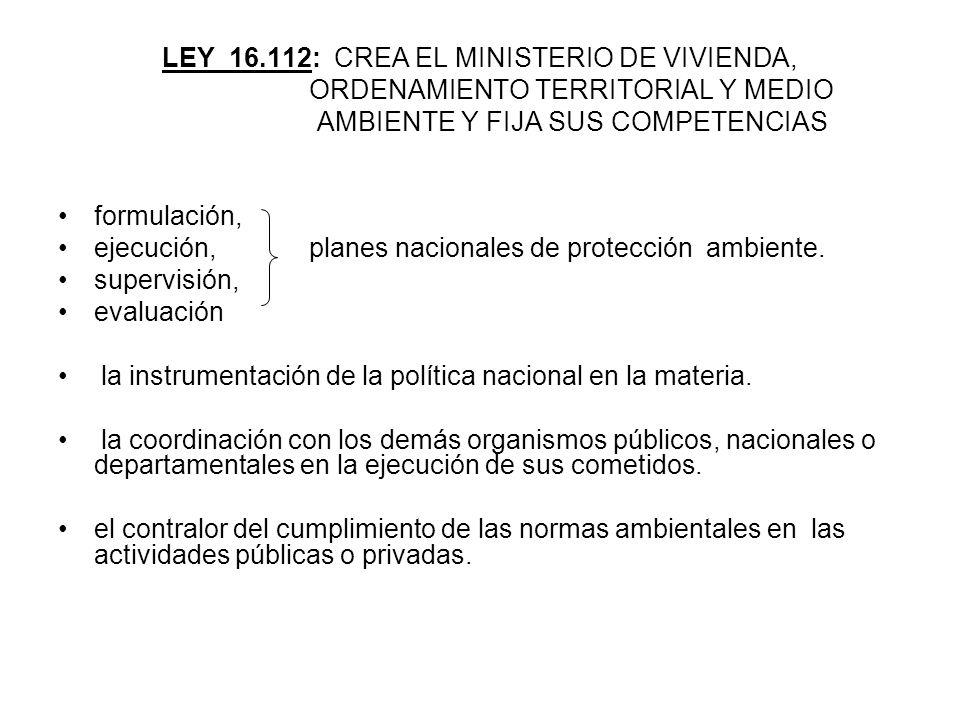 LEY 16.112: CREA EL MINISTERIO DE VIVIENDA, ORDENAMIENTO TERRITORIAL Y MEDIO AMBIENTE Y FIJA SUS COMPETENCIAS