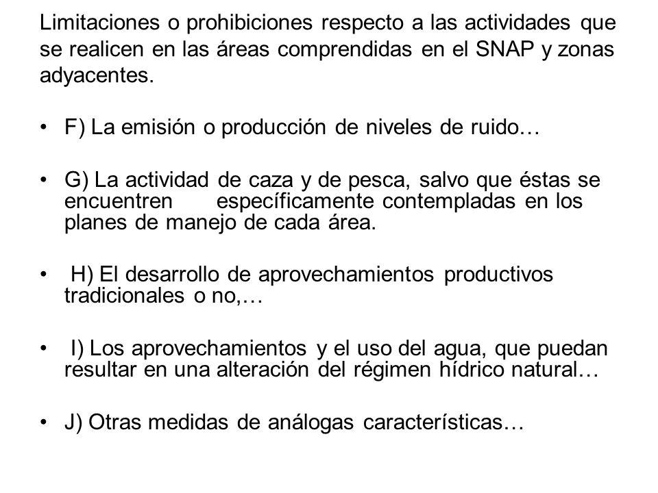 Limitaciones o prohibiciones respecto a las actividades que se realicen en las áreas comprendidas en el SNAP y zonas adyacentes.