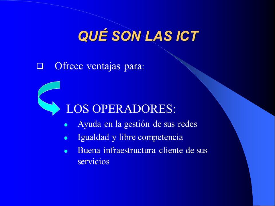 QUÉ SON LAS ICT LOS OPERADORES: Ofrece ventajas para: