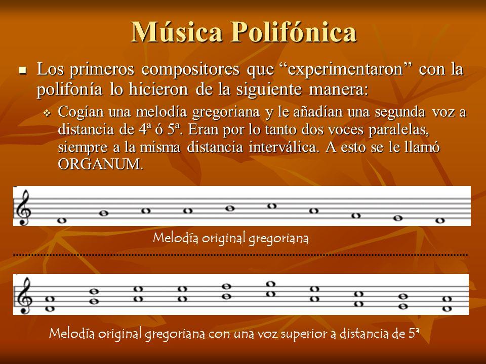 Música Polifónica Los primeros compositores que experimentaron con la polifonía lo hicieron de la siguiente manera: