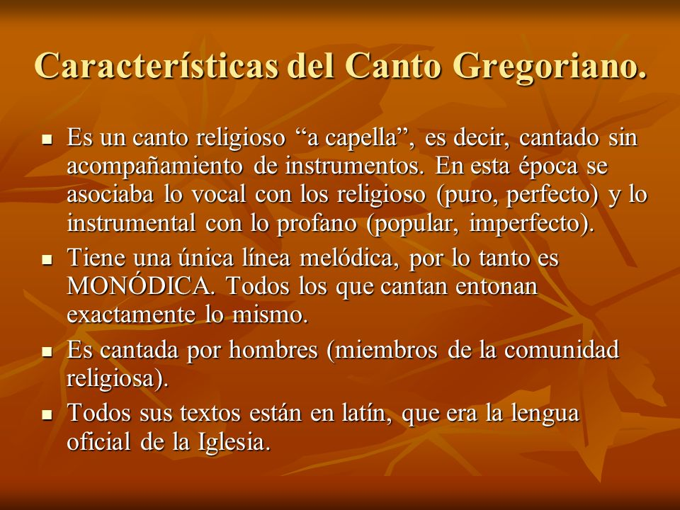 Características del Canto Gregoriano.