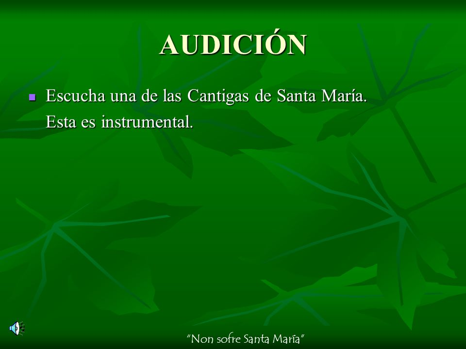 AUDICIÓN Escucha una de las Cantigas de Santa María.