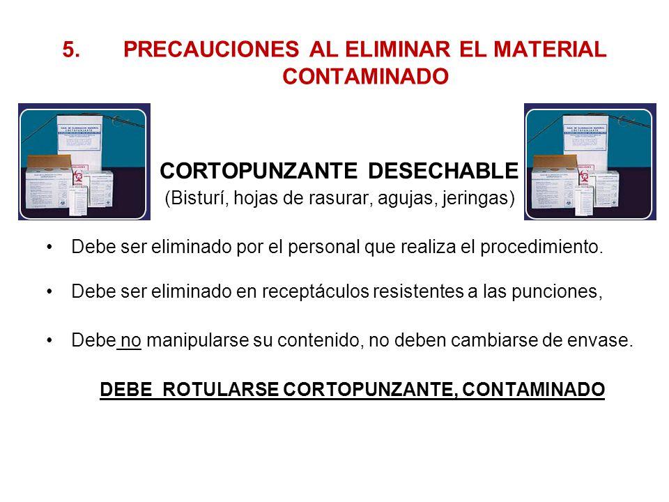 5. PRECAUCIONES AL ELIMINAR EL MATERIAL CONTAMINADO