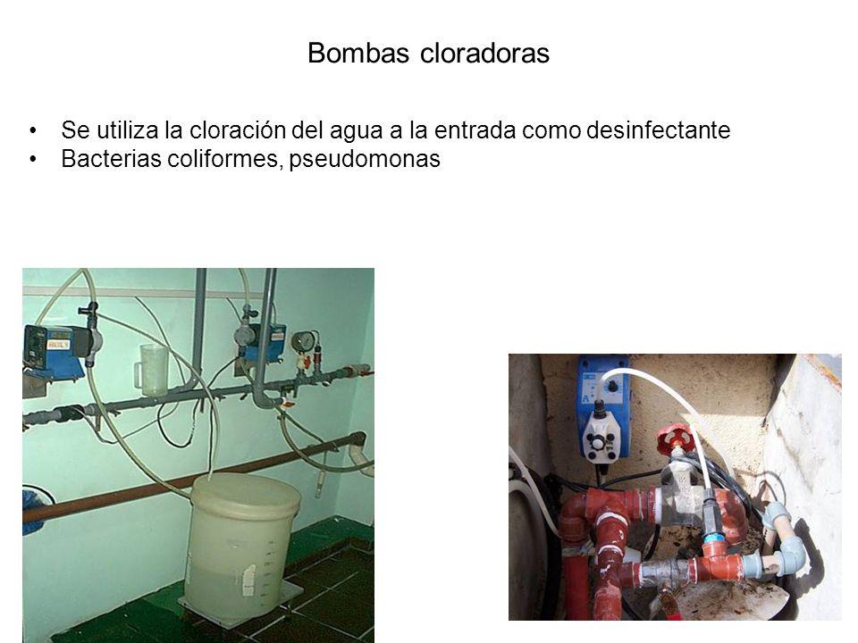 Bombas cloradoras Se utiliza la cloración del agua a la entrada como desinfectante.