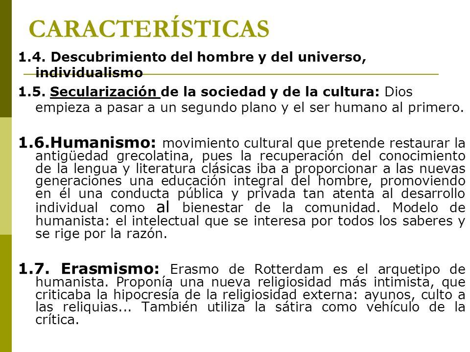 CARACTERÍSTICAS 1.4. Descubrimiento del hombre y del universo, individualismo.
