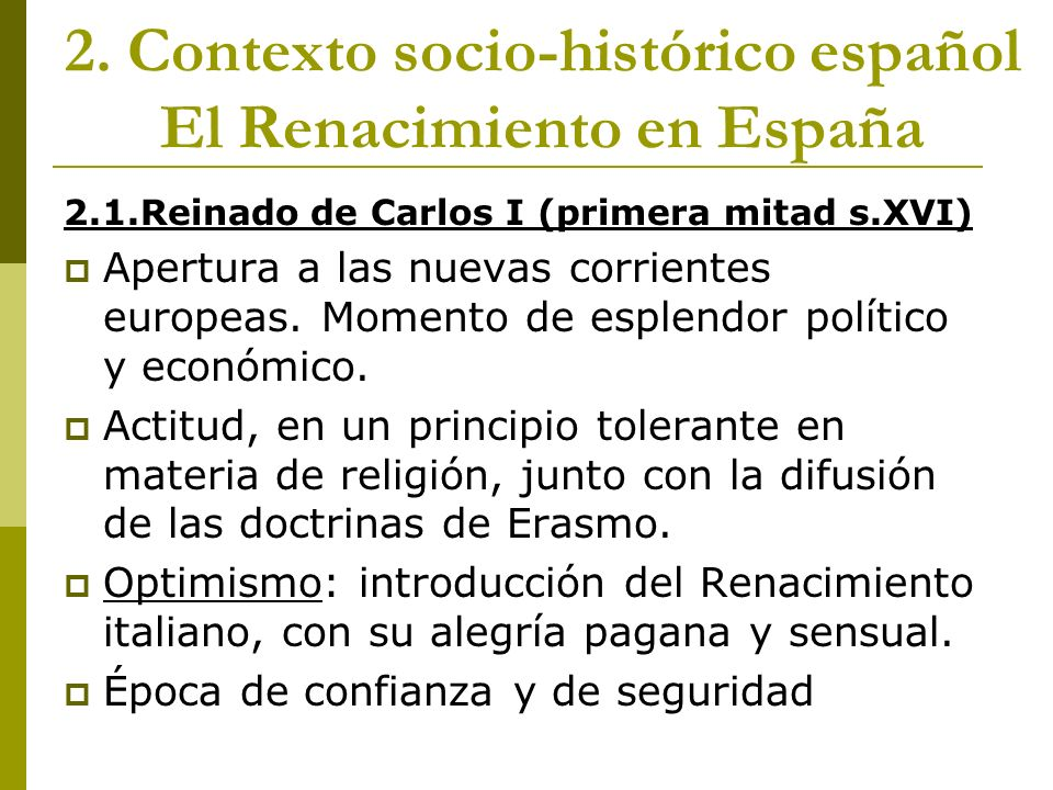 2. Contexto socio-histórico español El Renacimiento en España