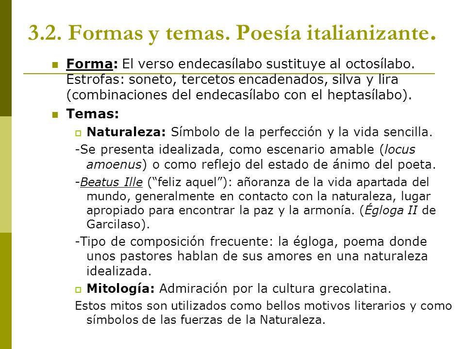 3.2. Formas y temas. Poesía italianizante.
