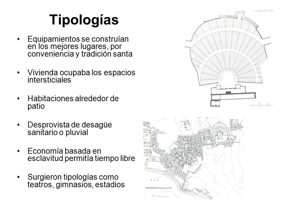 Tipologías Equipamientos se construían en los mejores lugares, por conveniencia y tradición santa. Vivienda ocupaba los espacios intersticiales.