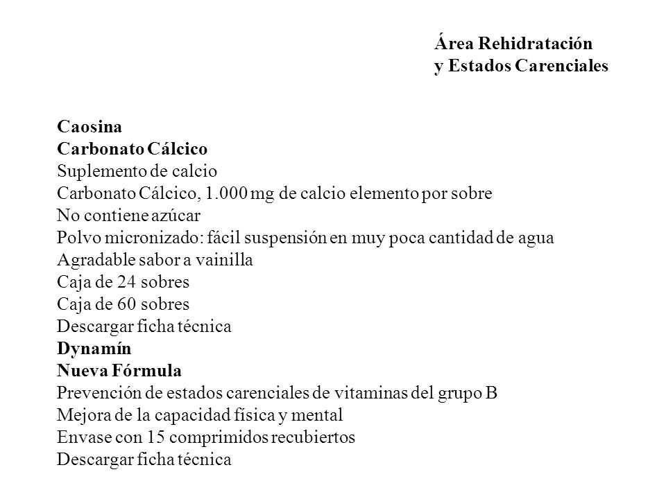 Área Rehidratación y Estados Carenciales. Caosina. Carbonato Cálcico. Suplemento de calcio.