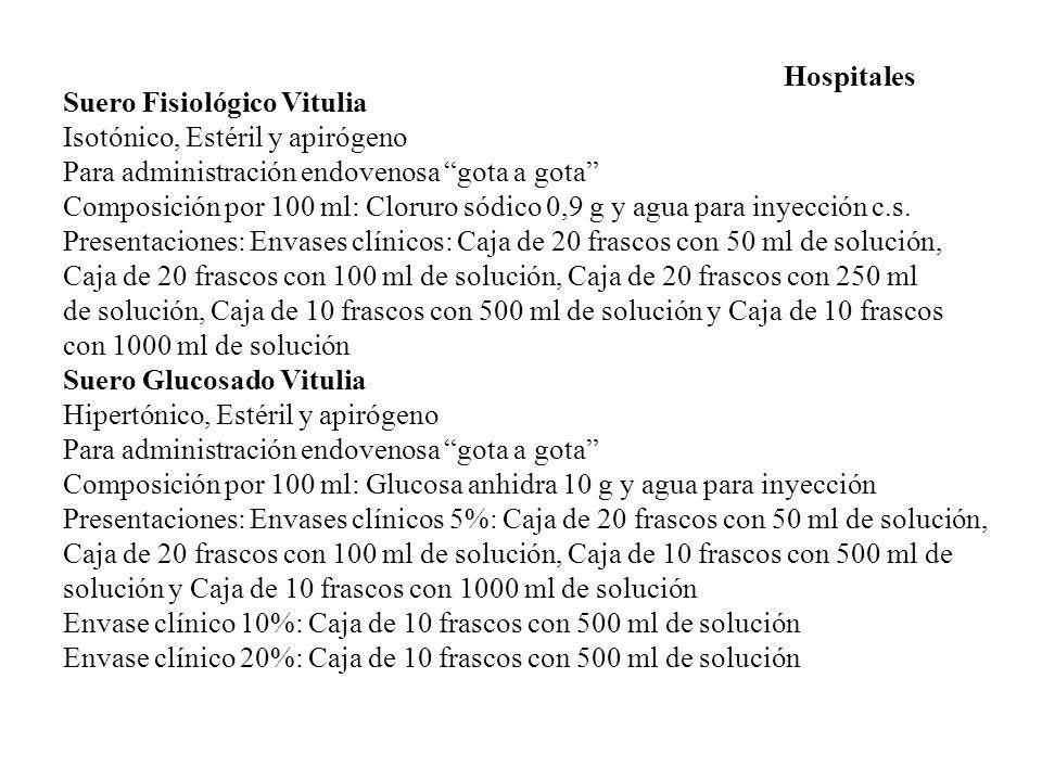 Hospitales Suero Fisiológico Vitulia. Isotónico, Estéril y apirógeno. Para administración endovenosa gota a gota
