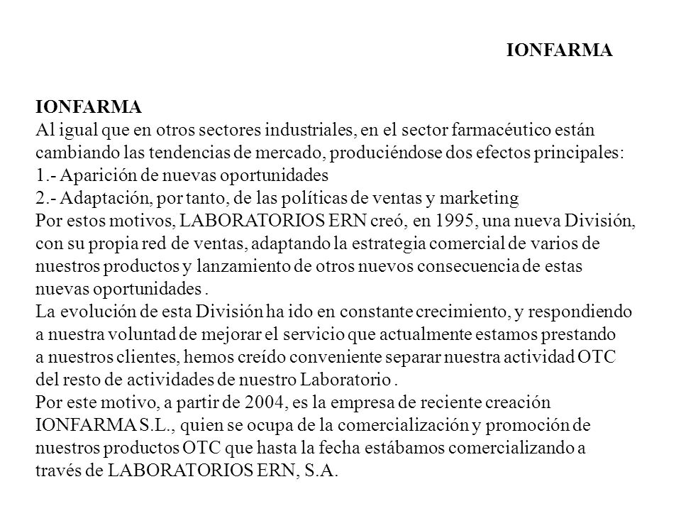 IONFARMA IONFARMA. Al igual que en otros sectores industriales, en el sector farmacéutico están.