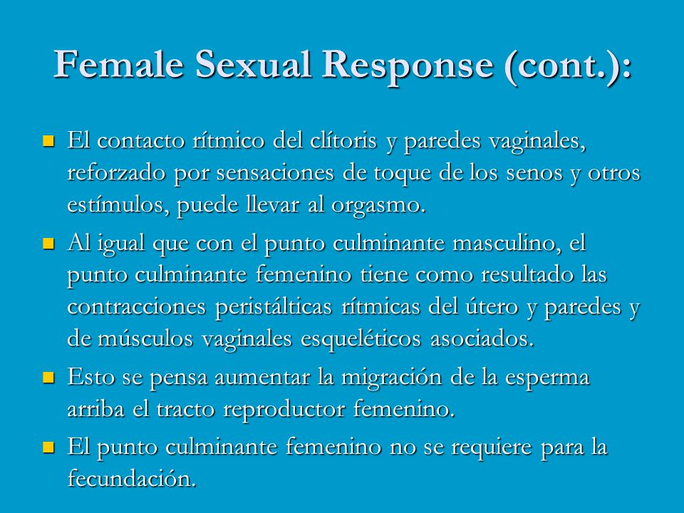Female Sexual Response (cont.):
