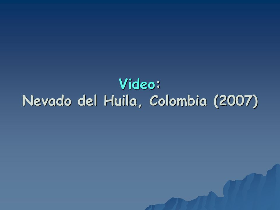 Video: Nevado del Huila, Colombia (2007)