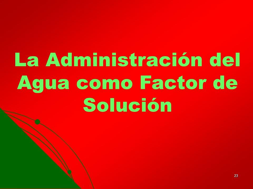 La Administración del Agua como Factor de Solución