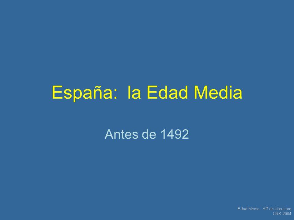 España: la Edad Media Antes de 1492 Edad Media: AP de Literatura