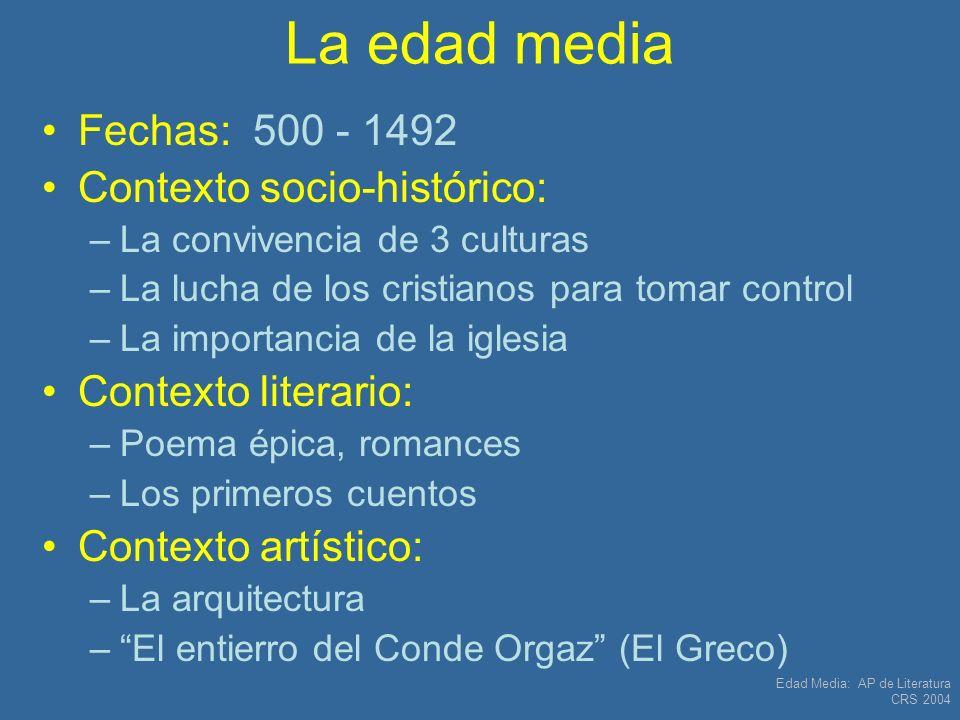La edad media Fechas: 500 - 1492 Contexto socio-histórico: