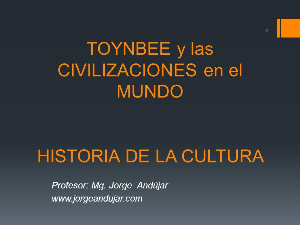 TOYNBEE y las CIVILIZACIONES en el MUNDO HISTORIA DE LA CULTURA