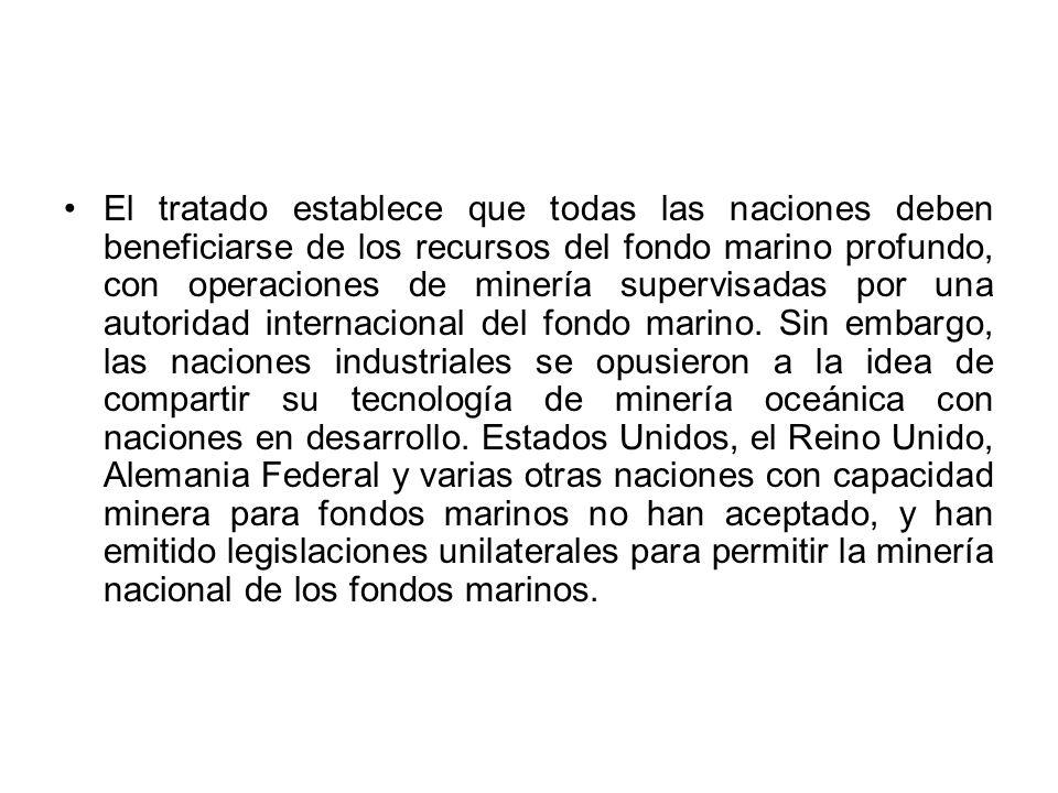 El tratado establece que todas las naciones deben beneficiarse de los recursos del fondo marino profundo, con operaciones de minería supervisadas por una autoridad internacional del fondo marino.