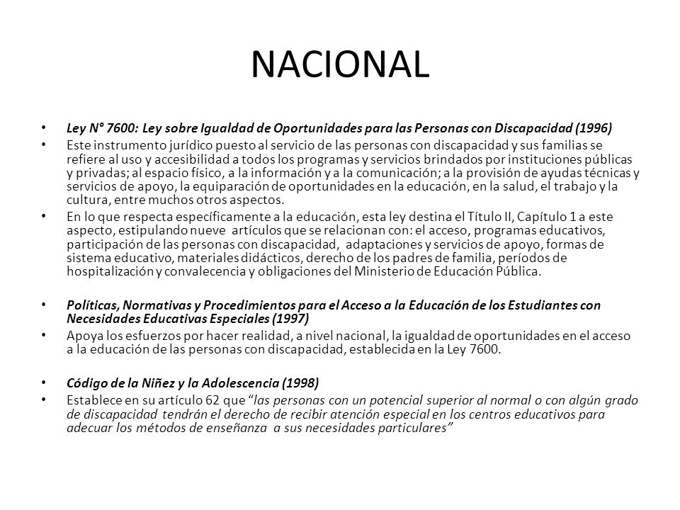 NACIONAL Ley N° 7600: Ley sobre Igualdad de Oportunidades para las Personas con Discapacidad (1996)