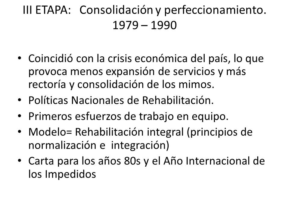 III ETAPA: Consolidación y perfeccionamiento. 1979 – 1990