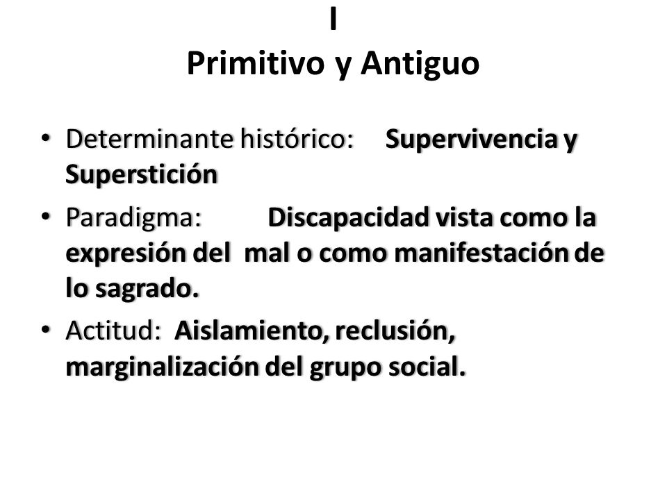 I Primitivo y Antiguo Determinante histórico: Supervivencia y Superstición.